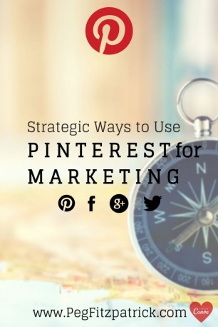 12 Most Strategic Ways to Use Pinterest for Marketing by Peg Fitzpatrick