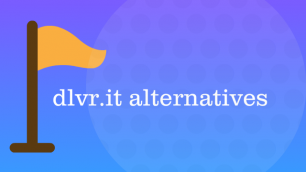 What Is A Better Dlvr.It Alternative for Automated Social Media Marketing?